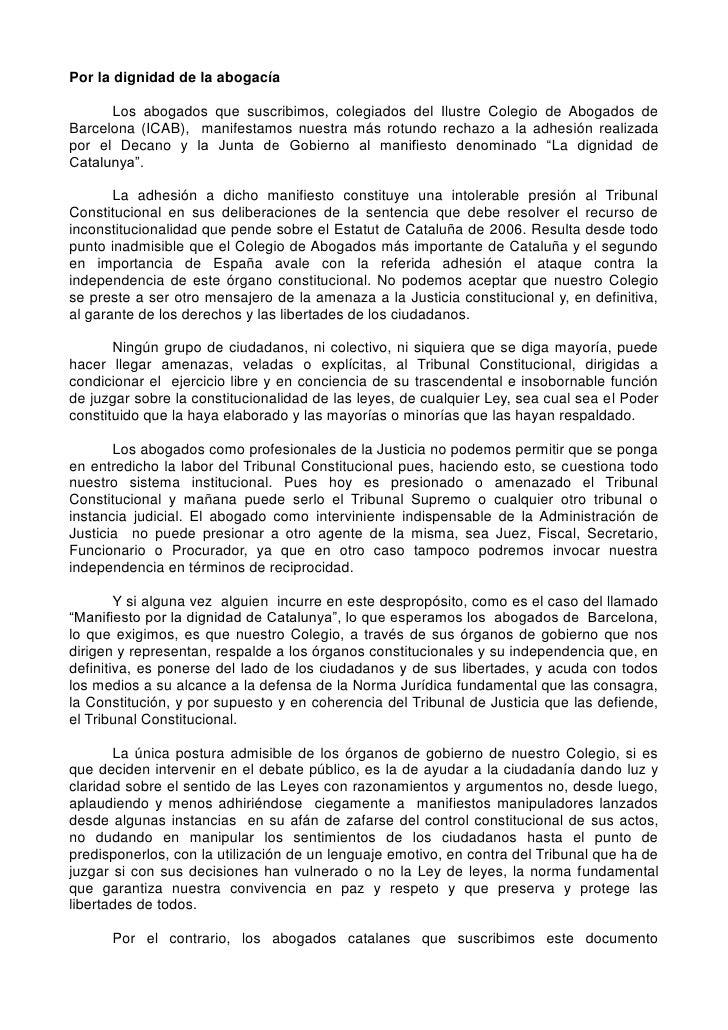 Por la dignidad de la abogacía        Los abogados que suscribimos, colegiados del Ilustre Colegio de Abogados de Barcelon...