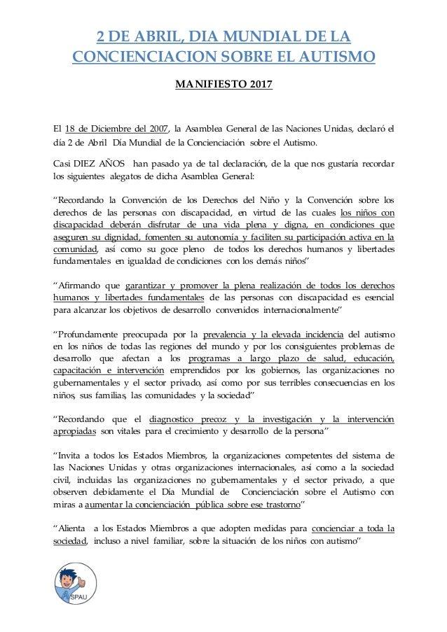 2 DE ABRIL, DIA MUNDIAL DE LA CONCIENCIACION SOBRE EL AUTISMO MANIFIESTO 2017 El 18 de Diciembre del 2007, la Asamblea Gen...