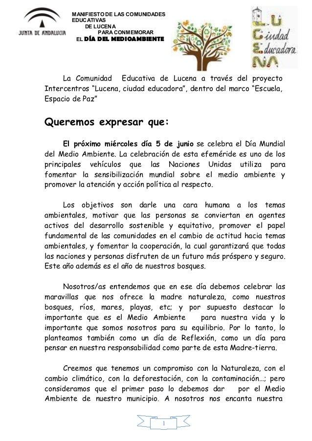 1MANIFIESTO DE LAS COMUNIDADESEDUCATIVASDE LUCENAPARA CONMEMORAREL DÍA DEL MEDIOAMBIENTELa Comunidad Educativa de Lucena a...