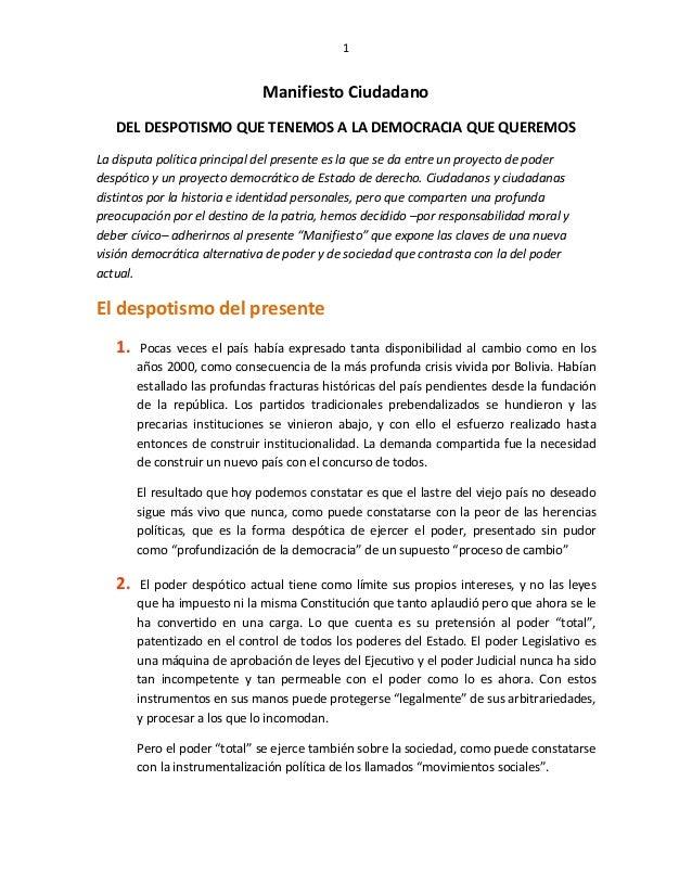 1  Manifiesto Ciudadano DEL DESPOTISMO QUE TENEMOS A LA DEMOCRACIA QUE QUEREMOS La disputa política principal del presente...
