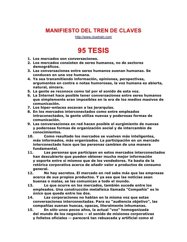 MANIFIESTO DEL TREN DE CLAVES                        http://www.cluetrain.com                         95 TESIS1. Los merca...