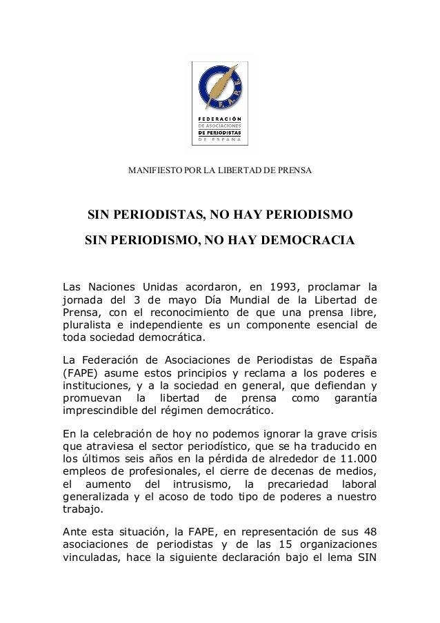MANIFIESTO POR LA LIBERTAD DE PRENSA SIN PERIODISTAS, NO HAY PERIODISMO SIN PERIODISMO, NO HAY DEMOCRACIA Las Naciones Uni...