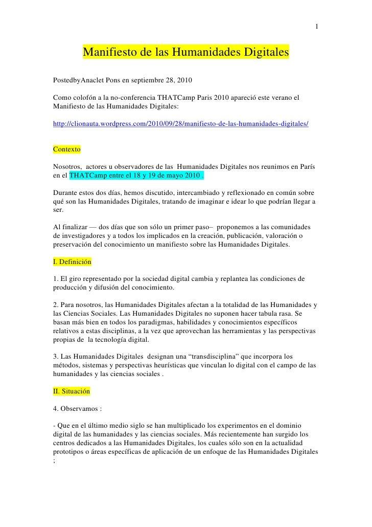Manifiesto de las Humanidades Digitales<br />Posted by Anaclet Pons en septiembre 28, 2010<br />Como colofón a la no-confe...