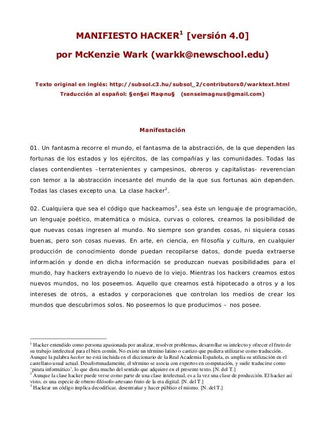 MANIFIESTO HACKER 1 [versión 4.0]            por McKenzie Wark (warkk@newschool.edu)  Texto original en inglés: http://sub...