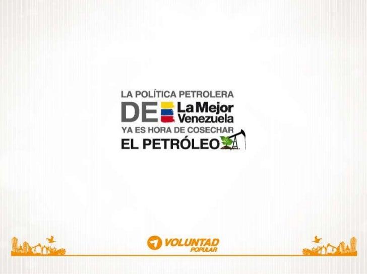 Política Petrolera de La Mejor Venezuela