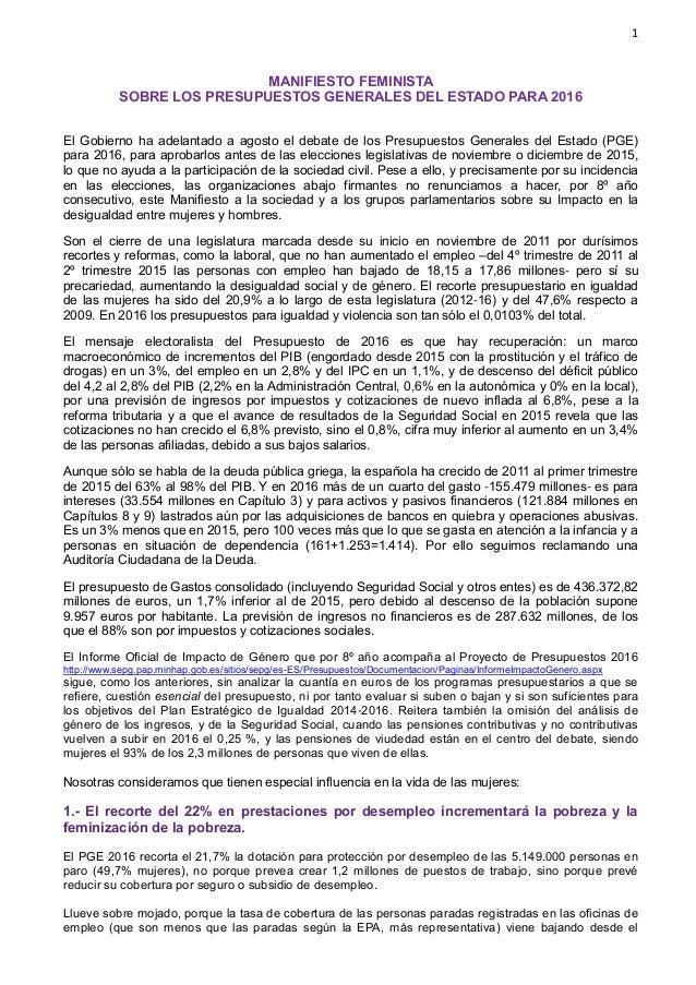 1 MANIFIESTO FEMINISTA SOBRE LOS PRESUPUESTOS GENERALES DEL ESTADO PARA 2016 El Gobierno ha adelantado a agosto el debate ...