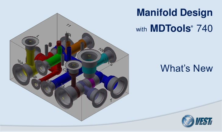 Manifold Design<br />MDTools®740  <br />with<br />What's New<br />