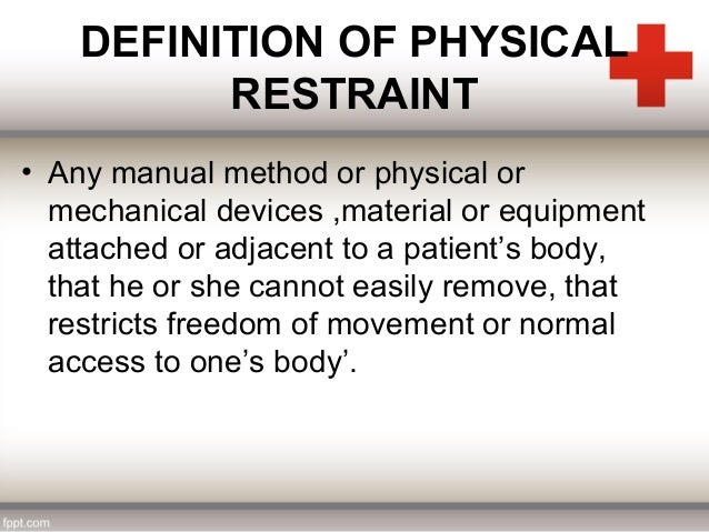 physical restraint Chapter 33 rule governing physical restraint and seclusion printer friendly version summary: this rule establishes standards and procedures for the use of physical restraint and seclusion.