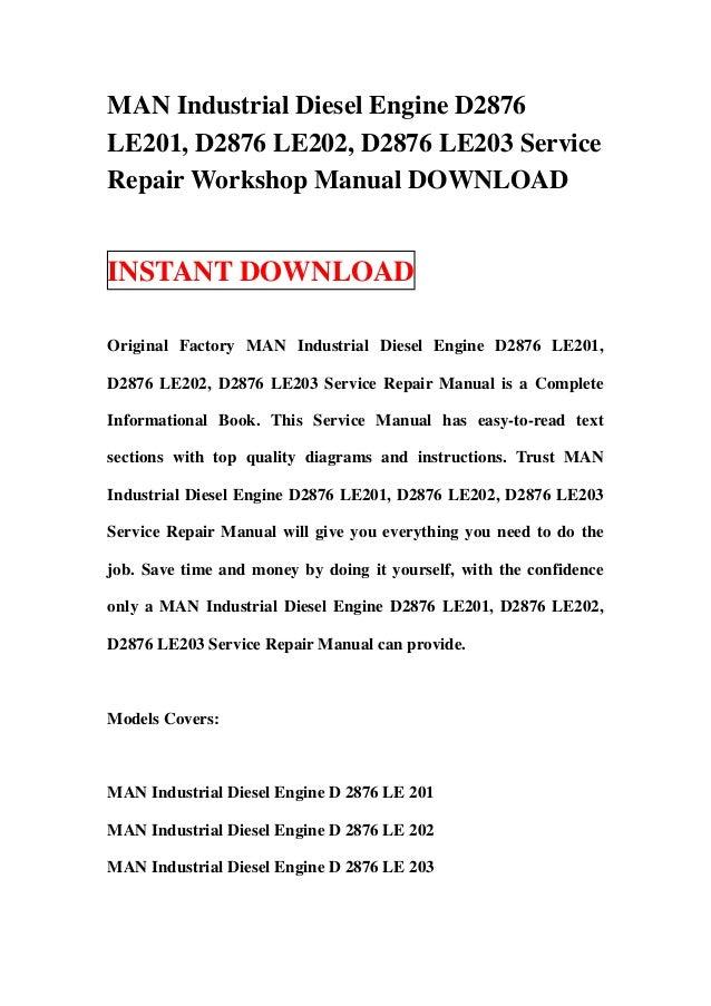 MAN Industrial Diesel Engine D2876LE201, D2876 LE202, D2876 LE203 ServiceRepair Workshop Manual DOWNLOADINSTANT DOWNLOADOr...