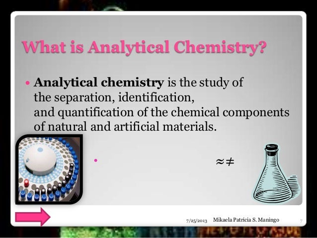 a study on analytical chemistry Another phase commonly encountered in the study of chemistry is the aqueous phase analytical chemistry incorporates standardized experimental methods in chemistry.