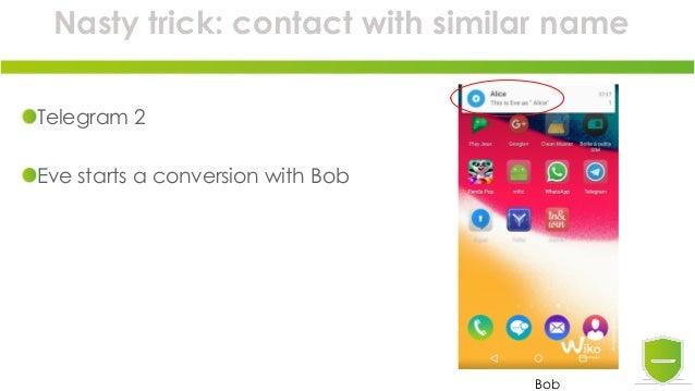 Nasty trick: contact with similar name Telegram 2 Eve starts a conversion with Bob Bob