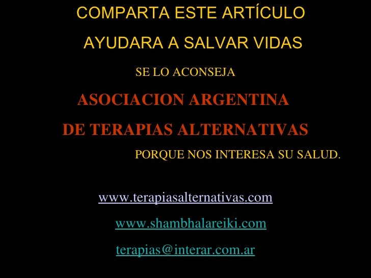 COMPARTA ESTE ARTÍCULO  AYUDARA A SALVAR VIDAS SE LO ACONSEJA ASOCIACION ARGENTINA  DE TERAPIAS ALTERNATIVAS PORQUE NOS IN...