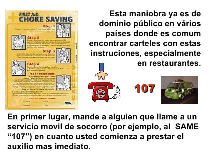 Esta maniobra ya es de dominio público en vários países donde es comum encontrar carteles con estas instruciones, especial...