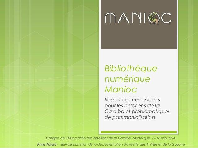 Bibliothèque numérique Manioc Ressources numériques pour les historiens de la Caraïbe et problématiques de patrimonialisat...