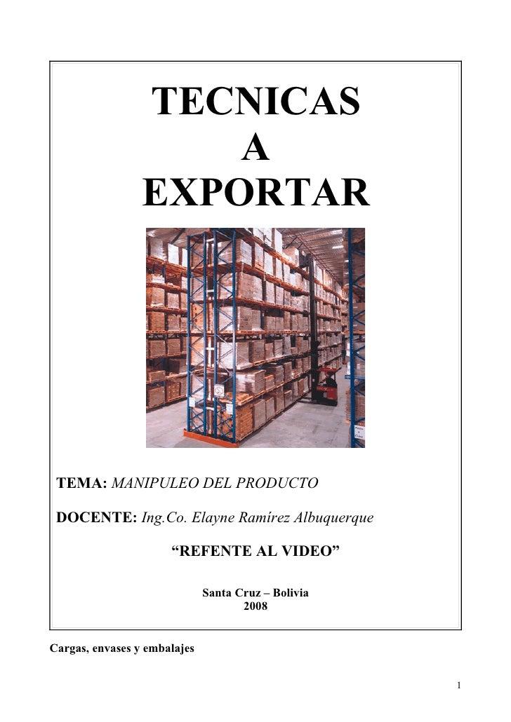 TECNICAS                      A                  EXPORTAR      TEMA: MANIPULEO DEL PRODUCTO   DOCENTE: Ing.Co. Elayne Ramí...
