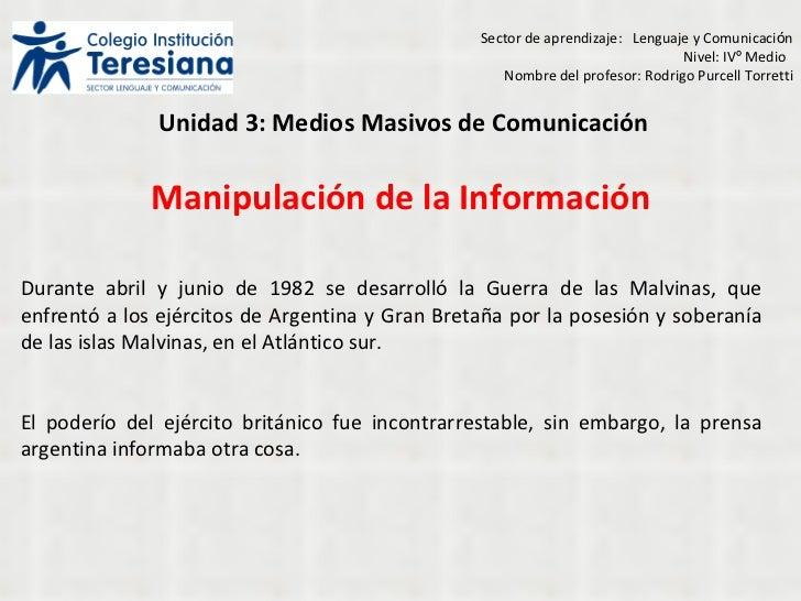 Manipulación de la Información Durante abril y junio de 1982 se desarrolló la Guerra de las Malvinas, que enfrentó a los e...