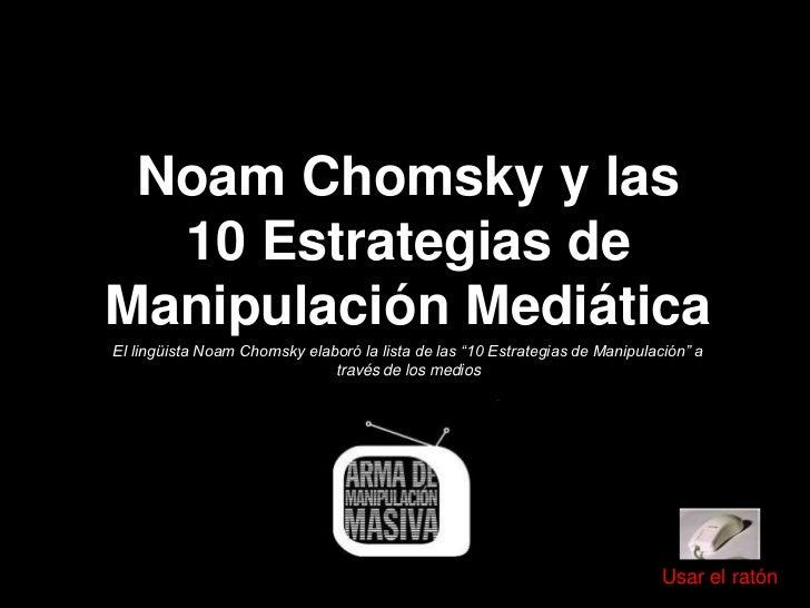"""Noam Chomsky y las  10 Estrategias deManipulación MediáticaEl lingüista Noam Chomsky elaboró la lista de las """"10 Estrategi..."""
