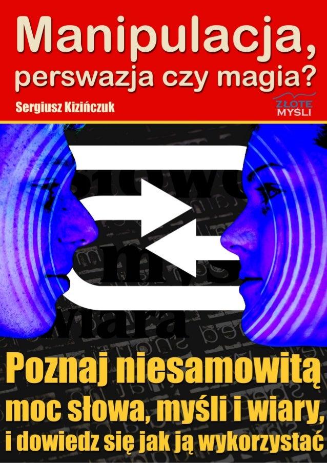 """Ten ebook zawiera darmowy fragment publikacji """"Manipulacja, perswazja czy magia?"""" Darmowa publikacja dostarczona przez Zlo..."""