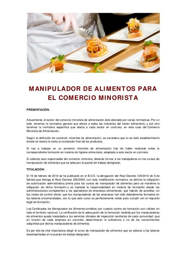MANIPULADOR DE ALIMENTOS PARA EL COMERCIO MINORISTA PRESENTACIÓN. Actualmente, el sector del comercio minorista de aliment...