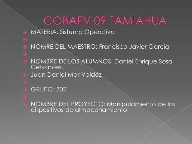    MATERIA: Sistema Operativo   NOMRE DEL MAESTRO: Francisco Javier García   NOMBRE DE LOS ALUMNOS: Daniel Enrique So...