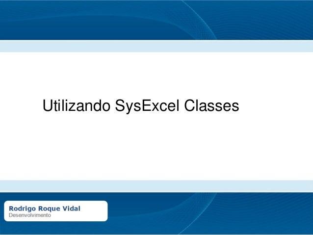 Utilizando SysExcel Classes