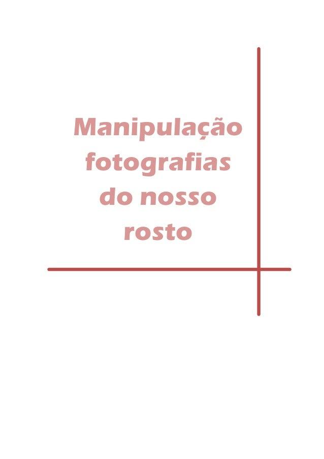 Manipulaçãofotografiasdo nossorosto