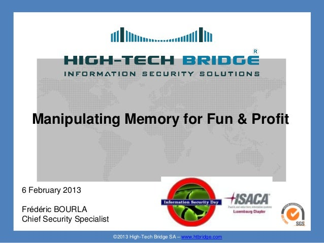 Manipulating Memory for Fun & Profit6 February 2013Frédéric BOURLAChief Security Specialist                            ©20...