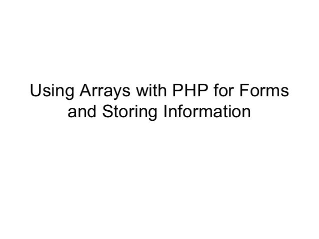 Using Arrays with PHP for Forms and Storing Information