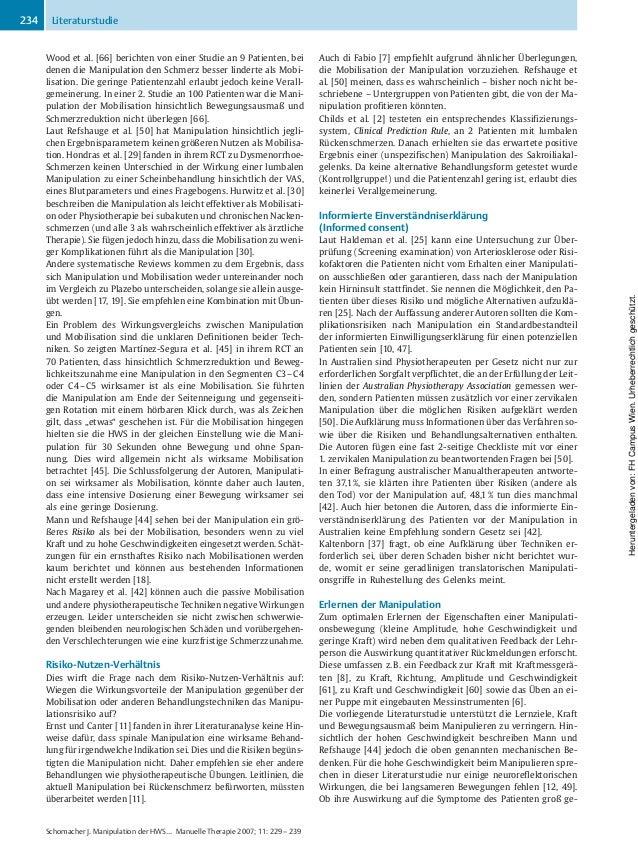 Wood et al. [66] berichten von einer Studie an 9 Patienten, bei denen die Manipulation den Schmerz besser linderte als Mob...