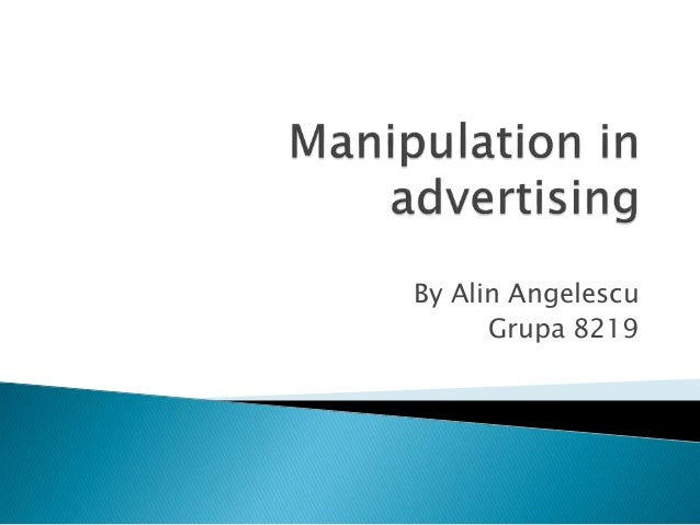 advertising is manipulation Get an answer for 'is advertising information or manipulation' and find homework help for other advertising questions at enotes.