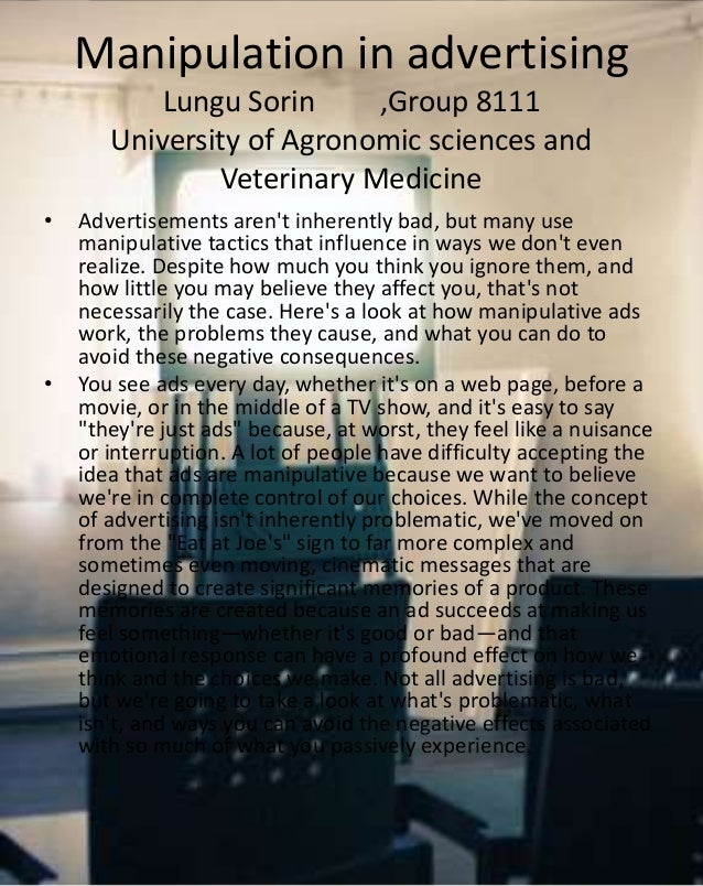 Manipulation in advertising Lungu Sorin ,Group 8111 University of Agronomic sciences and Veterinary Medicine • Advertiseme...