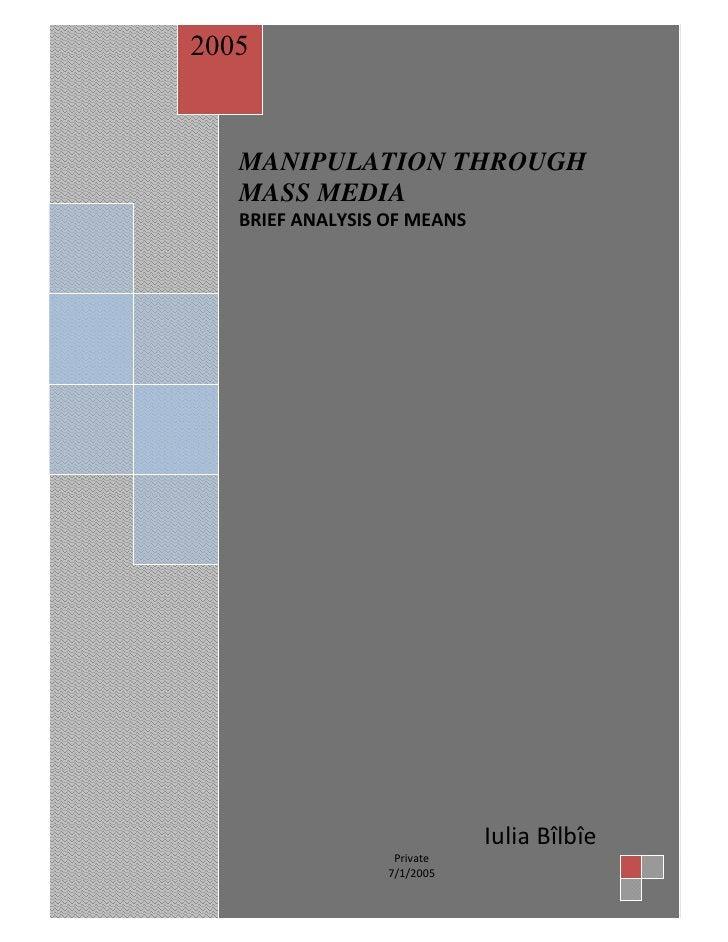 2005      MANIPULATION THROUGH    MASS MEDIA            BRIEFANALYSISOFMEANS                                       ...
