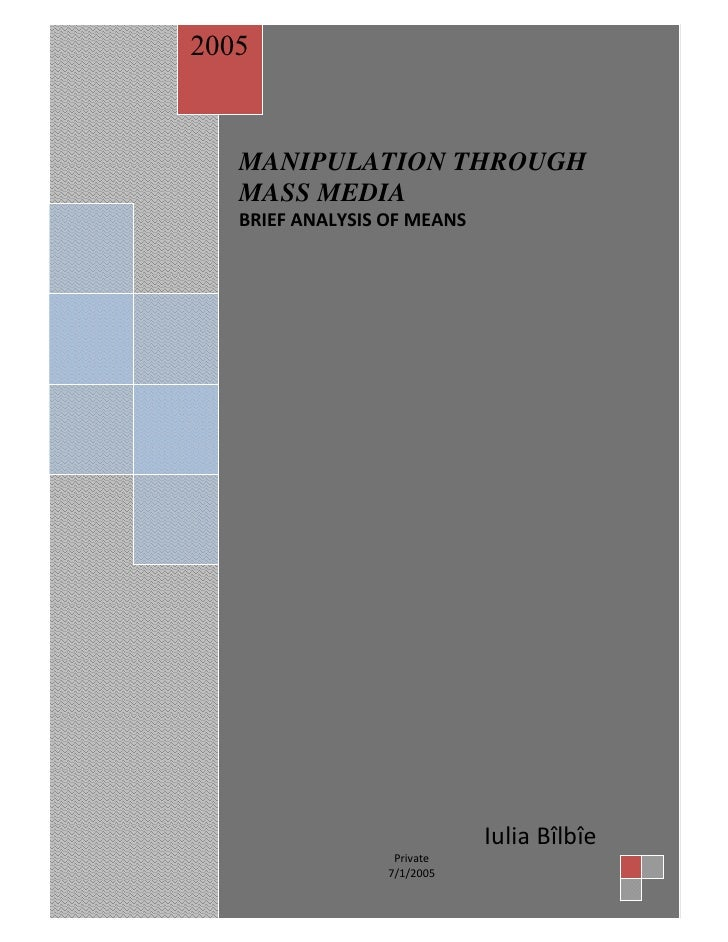 2005      MANIPULATION THROUGH    MASS MEDIA             BRIEF ANALYSIS OF MEANS                                          ...