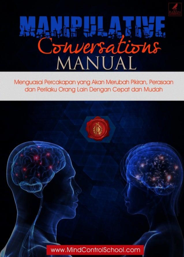 Manipulative Conversations Manual Oleh : Putu Yudiantara Copyright ©2013 By Putu Yudiantara & RMCS Diterbitkan Oleh : Rave...