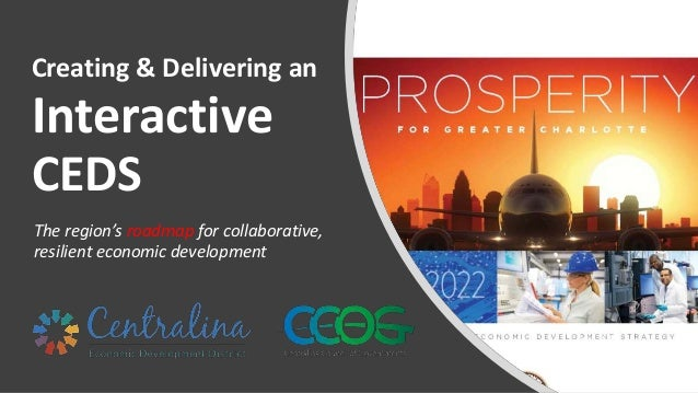 The region's roadmap for collaborative, resilient economic development Creating & Delivering an Interactive CEDS