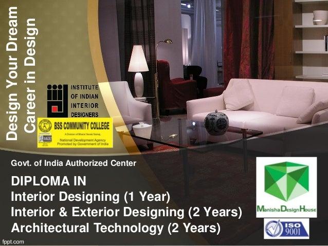 DIPLOMA IN Interior Designing (1 Year) Interior U0026 Exterior Designing (2  Years) Introduction Of Interior Design Course ...
