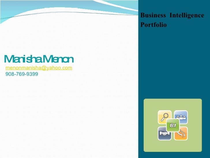 Business Intelligence                          Portfolio     Ma haMe n   nis  no menonmanisha@yahoo.com 908-769-9399