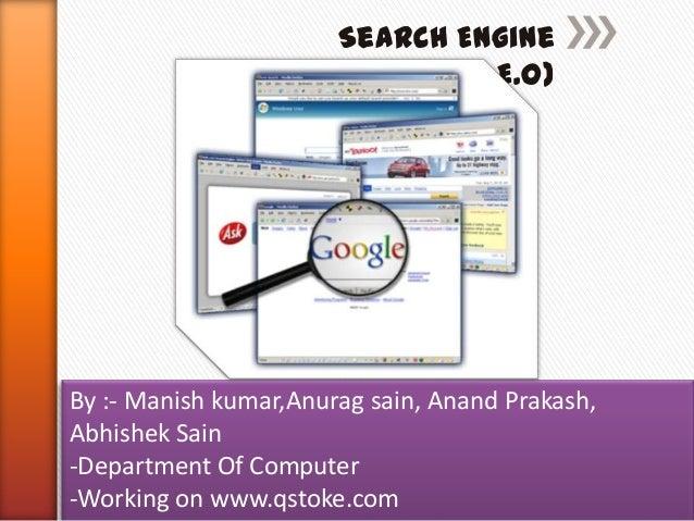Search Engine Optimization(S.E.O)  By :- Manish kumar,Anurag sain, Anand Prakash, Abhishek Sain -Department Of Computer -W...
