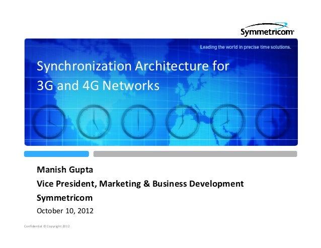 SynchronizationArchitecturefor        3Gand4GNetworks       ManishGupta       Manish Gupta       VicePresident,Ma...