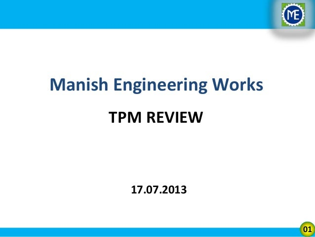 Manish Engineering Works TPM REVIEW  17.07.2013 01