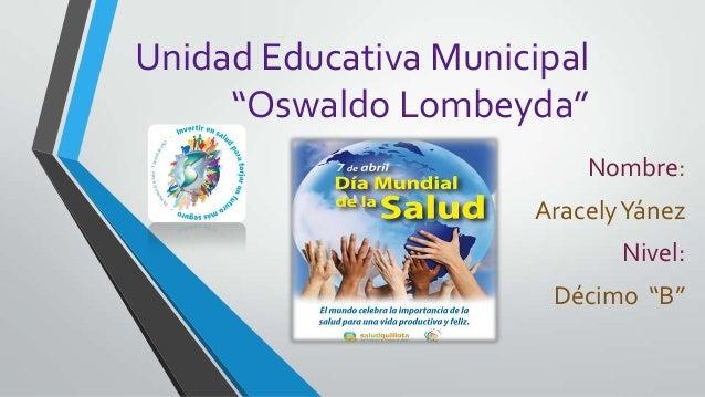 "Unidad Educativa Municipal ""Oswaldo Lombeyda"" Nombre: AracelyYánez Nivel: Décimo ""B"""