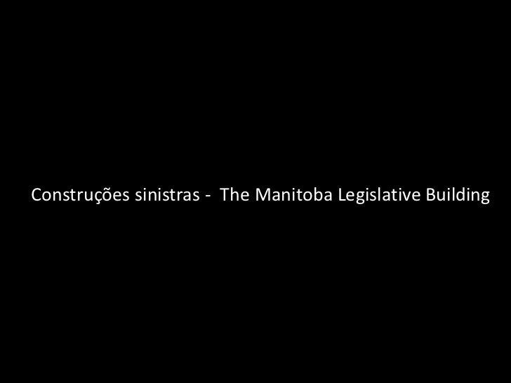 Construções sinistras - The Manitoba Legislative Building