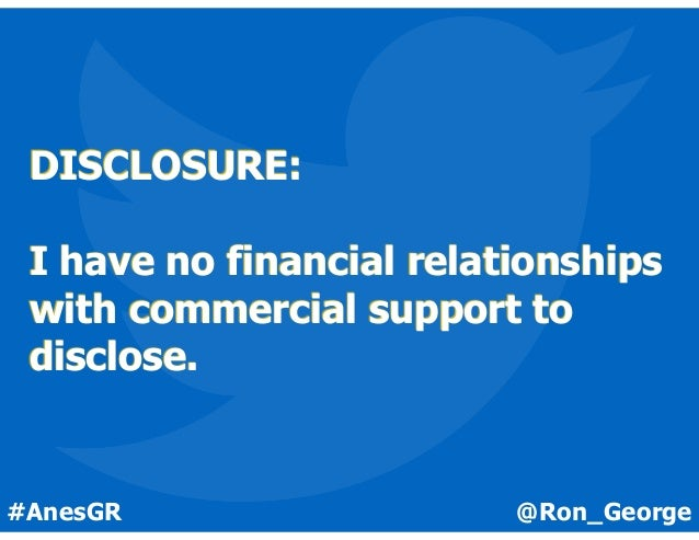 @Ron_George#AnesGR DISCLOSURE: I have no financial relationships with commercial support to disclose.
