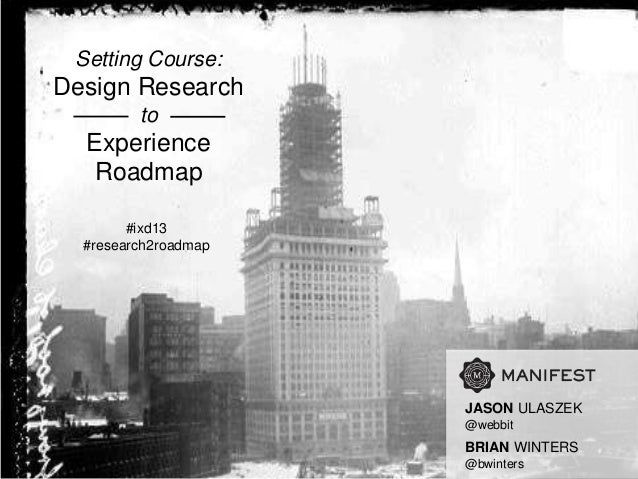 Setting Course:Design Research         to  Experience   Roadmap        #ixd13  #research2roadmap                      JASO...