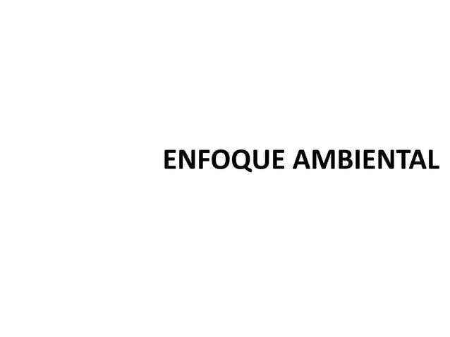 ENFOQUE AMBIENTAL