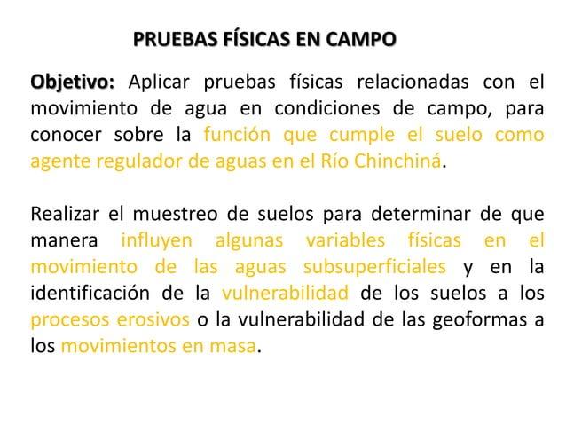 PRUEBAS FÍSICAS EN CAMPO VARIABLES ANALIZADAS: INFILTRACIÓN CONDUCTIVIDAD HIDRÁULICA RESISTENCIA A LA PENETRACIÓN TEXTURA ...