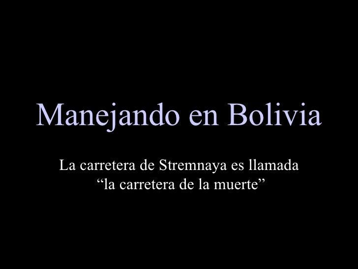 "Manejando en Bolivia La carretera de Stremnaya es llamada  ""la carretera de la muerte"""