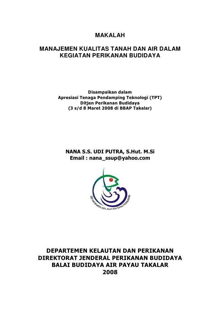 Manajemen Kualitas Tanah dan Air dalam Kegiatan Perikanan Budidaya Nana S.S. Udi Putra, M.Si                              ...