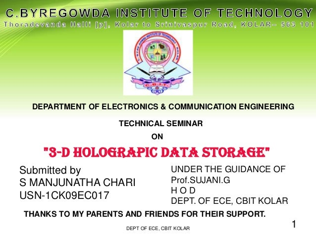 "TECHNICAL SEMINAR ""3-D HOLOGRAPIC DATA STORAGE"" DEPARTMENT OF ELECTRONICS & COMMUNICATION ENGINEERING Submitted by S MANJU..."