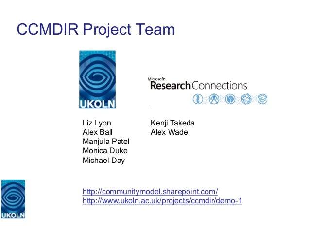 CCMDIR Project Team                Liz Lyon              Kenji Takeda                Alex Ball             Alex Wade      ...